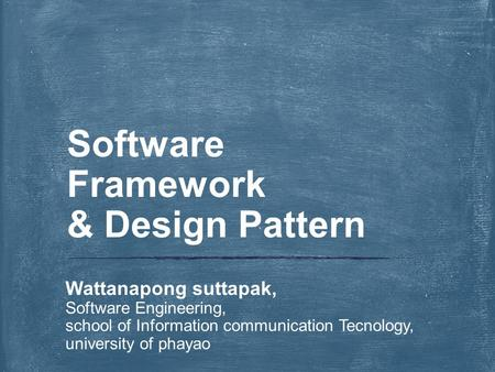 Software Framework & Design Pattern