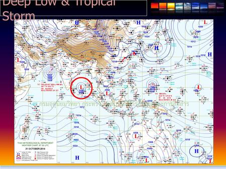 Deep Low & Tropical Storm. Deep Low & Tropical Storm ( ต่อ )