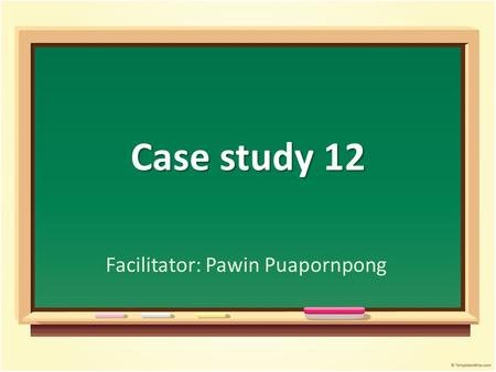 Case study 12 Facilitator: Pawin Puapornpong. Title History and physical examination History and physical examination Approach Approach Lab investigation.