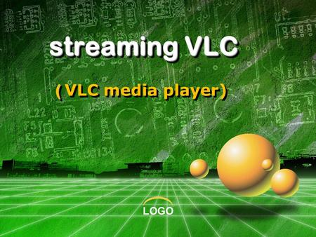 streaming VLC ( VLC media player)