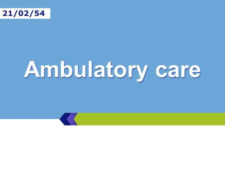 21/02/54 Ambulatory care.