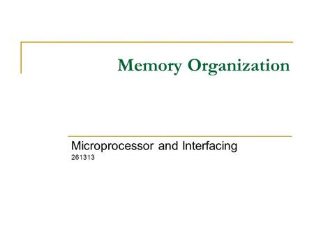 Memory Organization Microprocessor and Interfacing 261313.
