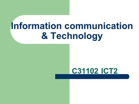 Information communication & Technology C31102 ICT2.