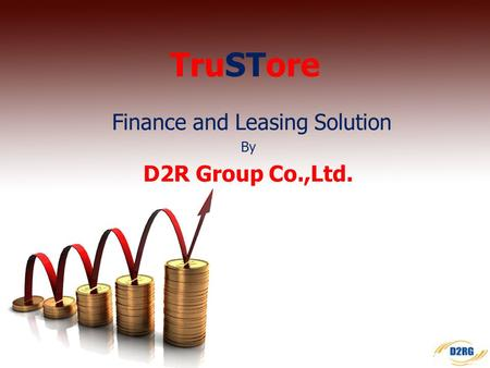 Finance and Leasing Solution By D2R Group Co.,Ltd. TruSTore.