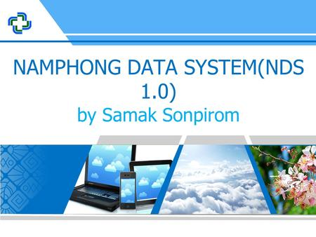 NAMPHONG DATA SYSTEM(NDS 1.0) by Samak Sonpirom. NDS Cloud Computing.