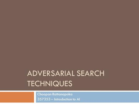 adversarial Search Techniques