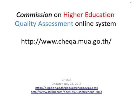 Commission Commission on Higher Education Quality Assessment online system  CHEQA Updated July 25, 2013
