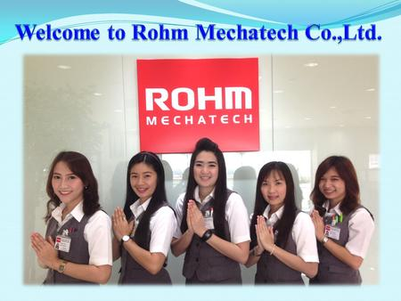 "Map Rohm Thailand Mechatech "" Quality is our top priority at all times """