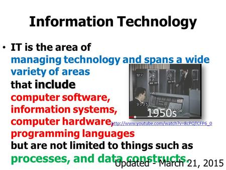 Information Technology includeIT is the area of managing technology and spans a wide variety of areas that include computer software, information systems,