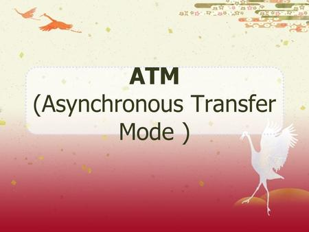 ATM (Asynchronous Transfer Mode )