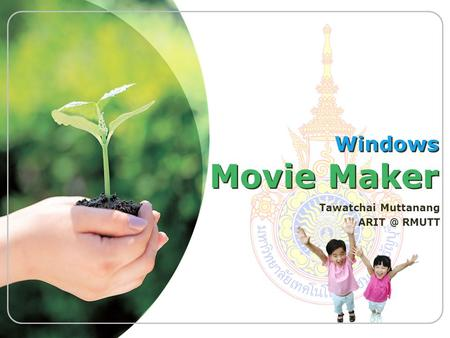 Windows Movie Maker Tawatchai Muttanang RMUTT.