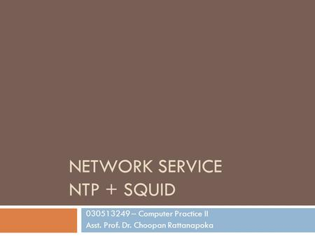 NETWORK SERVICE NTP + SQUID