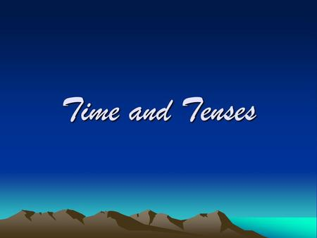 Time and Tenses.