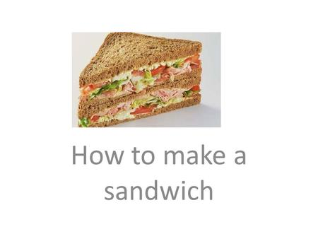 How to make a sandwich. Hi, Mook. How are you? Hi, ไอติม. I'm happy. How are you?