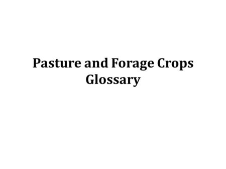 Pasture and Forage Crops Glossary