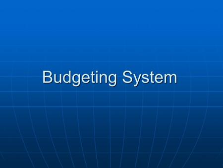 Budgeting System.