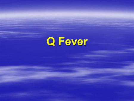 Q Fever. Holly Deyo,   URL: