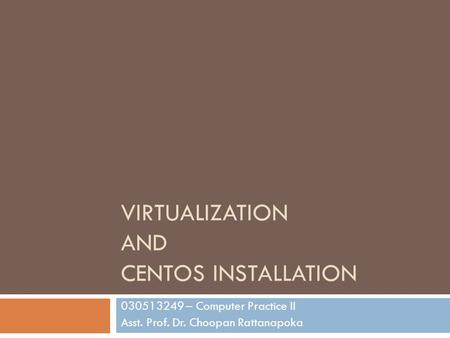 Virtualization and CentOS Installation