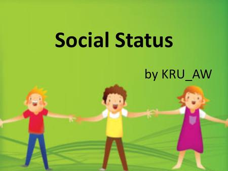 Social Status by KRU_AW. In sociology, social status is a certain position in the soceity. The status may likely be an occupation such as nurse in Bang-Bo.