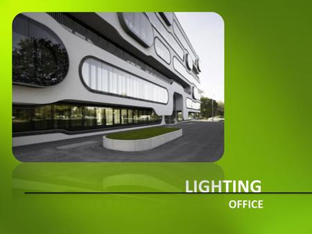 LIGHTING OFFICE.