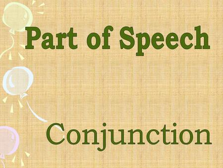 Part of Speech Conjunction.