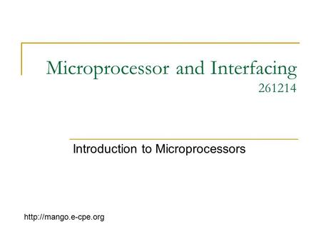 Microprocessor and Interfacing 261214 Introduction to Microprocessors