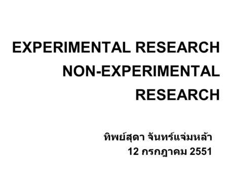 EXPERIMENTAL RESEARCH NON-EXPERIMENTAL RESEARCH