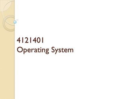 4121401 Operating System.