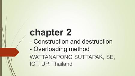 chapter 2 - Construction and destruction - Overloading method