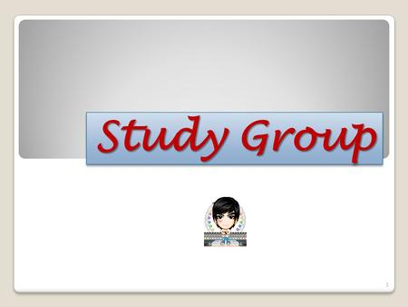 Study Group 1. A study group can be helpful when you are trying to learn information and concepts and preparing for class discussions and tests. Read.