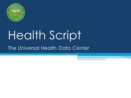 Health Script The Universal Health Data Center.