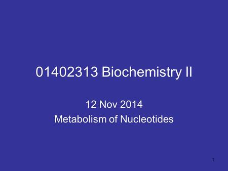 12 Nov 2014 Metabolism of Nucleotides