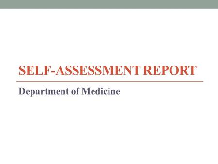 SELF-ASSESSMENT REPORT Department of Medicine. SAR Plan-Do-Follow-Evaluate-Improve.