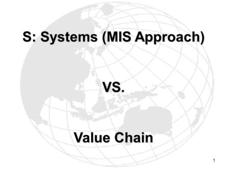 S: Systems (MIS Approach)
