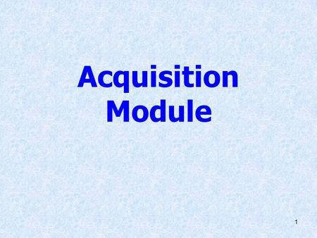 Acquisition Module.