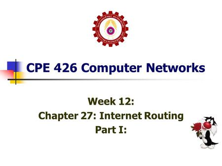 Week 12: Chapter 27: Internet Routing Part I: