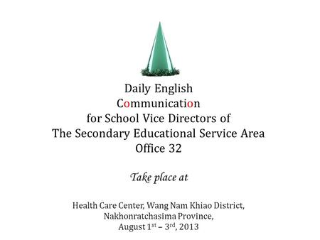 Daily English Communication for School Vice Directors of The Secondary Educational Service Area Office 32 Take place at Health Care Center, Wang Nam Khiao.