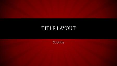 Subtitle TITLE LAYOUT. TITLE AND CONTENT LAYOUT WITH LIST Add your first bullet point here Add your second bullet point here Add your third bullet point.