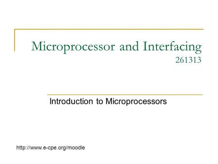 Microprocessor and Interfacing 261313 Introduction to Microprocessors