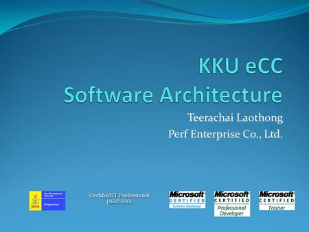 Teerachai Laothong Perf Enterprise Co., Ltd. Certified IT Professional (NECTEC)