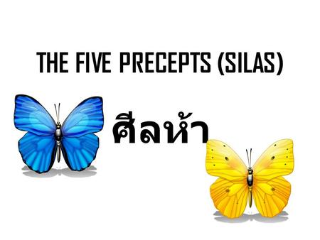 THE FIVE PRECEPTS (SILAS)