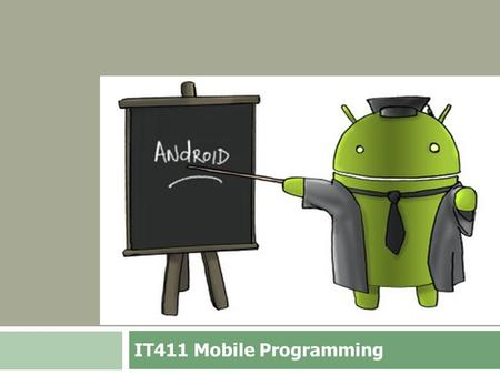 IT411 Mobile Programming. Topics in This Section วิธีการสร้าง Android projects  โครงสร้าง program  การสร้าง layout ด้วย Java-based  การสร้าง layout.