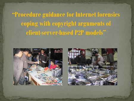 """Procedure guidance for Internet forensics coping with copyright arguments of client-server-based P2P models"""