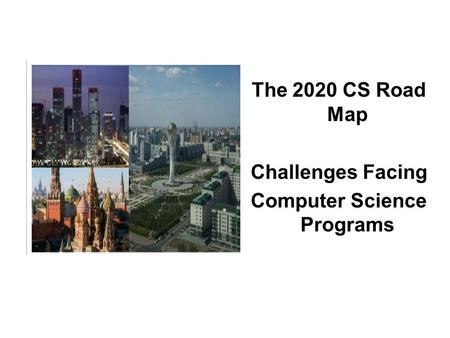 The 2020 CS Road Map Challenges Facing Computer Science Programs.