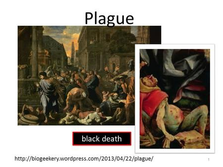 1 Plague  black death.