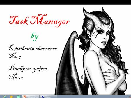 Task Manager by Kittikawin chaimanee No. 9 Dachpon yajom No 22.