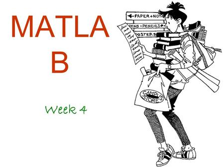 MATLA B Week 4. Outline I/O and file manipulation ( บทที่ 3 หัวข้อ 3.7) Simple plot ( บทที่ 2 หัวข้อ 2.8) Interpolation and Curve fitting ( บทที่ 6)