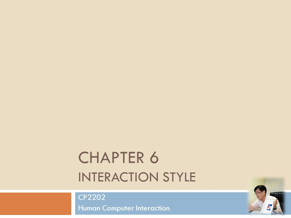 Interaction Styles 1) command line interface 2) menus 3) natural language 4) question/answer and query dialogue 5) form-fills and spreadsheets 6) WIMP (Windows Icons Menus Pointers) 7) point and click 8) three–dimensional interfaces