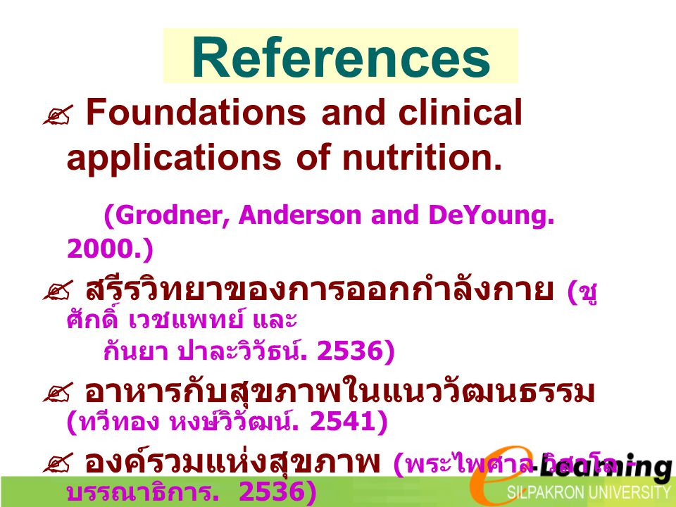 References  Foundations and clinical applications of nutrition.