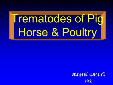 Trematodes of Pig Horse & Poultry